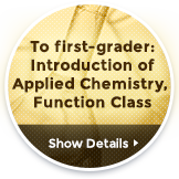 To first-grader: Introduction of Applied Chemistry, Function Class